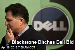 Blackstone Ditches Dell Bid