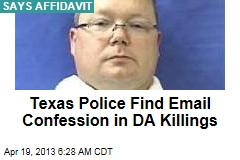 Texas Police Find Email Confession in DA Killings