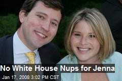 No White House Nups for Jenna
