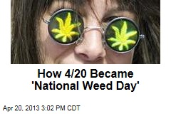 How 4/20 Became 'National Weed Day'