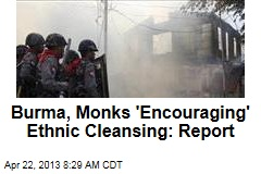 Burma, Monks 'Encouraging' Ethnic Cleansing: Report
