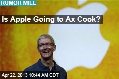 Is Apple Going to Ax Cook?