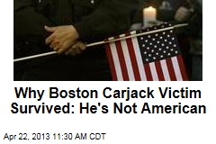 Why Boston Carjack Victim Survived: He's Not American