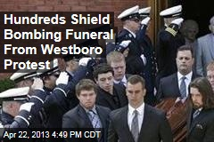 Hundreds Shield Bombing Funeral From Westboro Protest