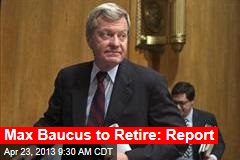 Max Baucus to Retire: Report
