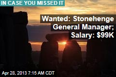 Wanted: Stonehenge General Manager; Salary: $99K