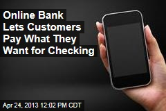 Online Bank Lets Customers Pay What They Want for Checking