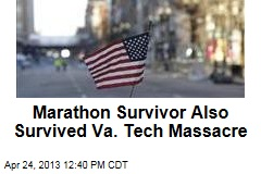 Marathon Survivor Also Survived Va. Tech Massacre