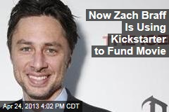 Now Zach Braff Is Using Kickstarter to Fund Movie