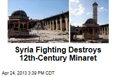 Syria Fighting Destroys 12th-Century Minaret