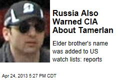 Russia Also Warned CIA About Tamerlan