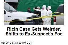 New Focus in Ricin Case: Ex- Suspect's Enemy