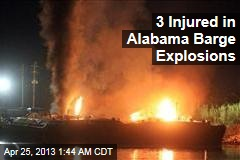 3 Injured in Alabama Barge Explosions