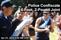 Police Confiscate 4-Foot, 2-Pound Joint