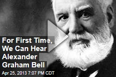 For First Time, We Can Hear Alexander Graham Bell