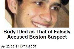 Body IDed as That of Falsely Accused Boston Suspect