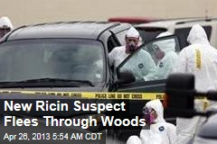 New Ricin Suspect Flees Through Woods