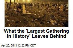 What the 'Largest Gathering in History' Leaves Behind