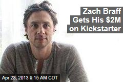 Zach Braff Gets His $2M on Kickstarter