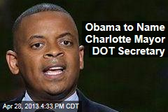 Obama to Name Charlotte Mayor DOT Secretary