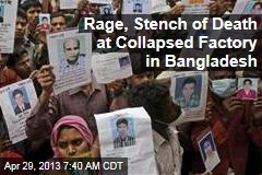 At Bangladesh's Collapsed Factory, Rage, Stench of Death