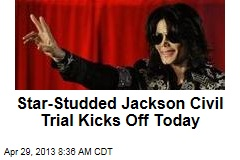Star-Studded Jackson Civil Trial Kicks Off Today