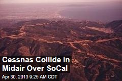 Cessnas Collide in Midair Over SoCal