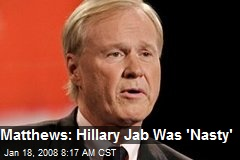 Matthews: Hillary Jab Was 'Nasty'
