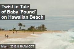 Twist in Tale of Baby 'Found' on Hawaiian Beach