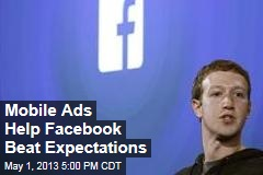 Mobile Ads Help Facebook Beat Expectations