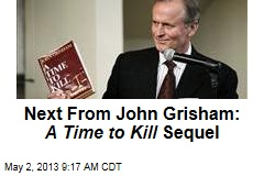 Next From John Grisham: A Time to Kill Sequel