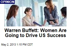 Warren Buffett: Women Are Going to Drive US Success
