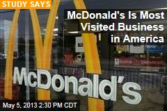 McDonald's Is Most Visited Business in America