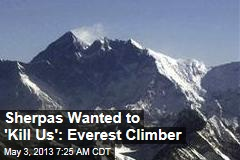 Sherpas Wanted to 'Kill Us': Everest Climber