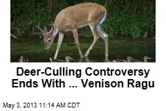 Deer-Culling Controversy Ends With ... Venison Ragu