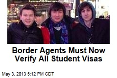 Border Agents Must Now Verify All Student Visas