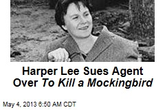 Harper Lee Sues Agent Over To Kill a Mockingbird