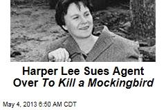 Harper Lee Sues Agent Over To Kill a Mockingbird
