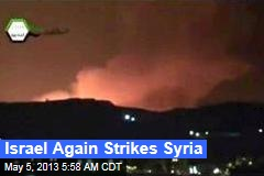 Israel Again Strikes Syria