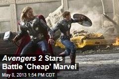 Avengers 2 Stars Battle 'Cheap' Marvel