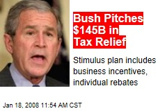 Bush Pitches $145B in Tax Relief