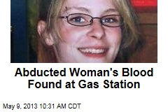 Abducted Woman's Blood Found at Gas Station
