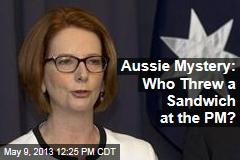 Aussie Mystery: Who Threw a Sandwich at the PM?