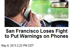 San Francisco Loses Fight to Put Warnings on Phones