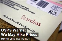 USPS Warns: We May Hike Prices