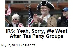 IRS: Yeah, Sorry, We Went After Tea Party Groups