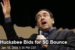 Huckabee Bids for SC Bounce