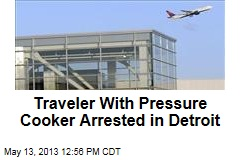Traveler With Pressure Cooker Arrested in Detroit