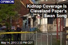 Kidnap Coverage Is Cleveland Paper's Swan Song