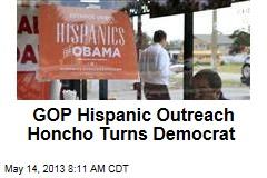 GOP Hispanic Outreach Honcho Turns Democrat